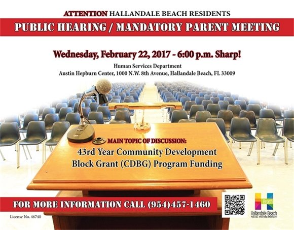 Mandatory meeting to discuss the City's application for the 43rd annual Community Development Block Grant Program funding. Join us on Wednesday, Feb. 22 at 6 p.m. at the Austin Hepburn Center, 1000 NW 8th Ave. Information, call 954-457-1460.