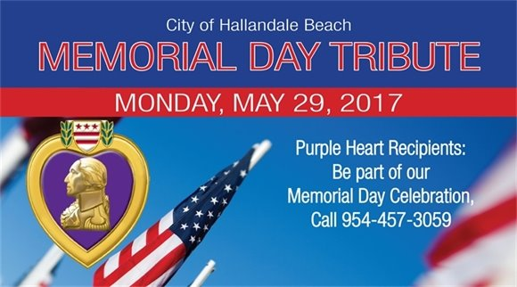 Hallandale Beach recently became a Purple Heart City. We're looking for Purple Heart recipients to join our Memorial Day services at Foster Park and Hallandale Beach Cemetery, Monday, May 29, beginning at 9:30 a.m. If you know a Purple Heart recipient, please ask them to call 954-457-3059.