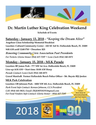 Join us for the annual Dr. MLK Jr. Celebration on January 15th! The day starts with the parade beginning at BF James Park, 777 NW 1st Ave., at 10AM and ending at OB Johnson Park, 1000 NW 8th Ave., where the celebration takes place! The day is filled with fun, so make sure you check out our guest speakers, food vendors, live bands, and kids activities. For more information call (954) 457-1452 or visit www.CoHB.org/ParkEvents