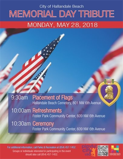 On Monday May 28th, come pay tribute to our fallen heroes and honor those who passed while serving the United States of America. 9:30am Placement of Flags at the Cemetery, 801 NW 6th Avenue. Then join us at 10:00am for refreshments at Foster Park Community Center, 609 NW 6th Avenue. At 10:30am is the Ceremony at Foster Park Community Center.